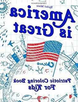 America is Great - Patriotic Coloring Book For Kids: Proud o