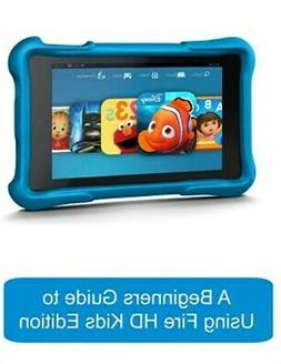 A Beginners Guide to Using Kindle Fire HD Kids Edition : A F