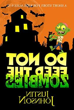 Books for Kids: Do Not Feed the Zombies: Kids Books, Childre