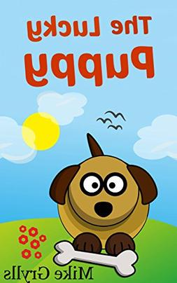 Books For Kids: The Lucky Puppy: Bedtime Stories For Kids Ag