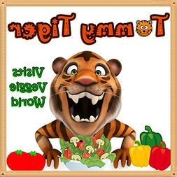 Books for Kids: Tommy Tiger Visits Veggie World:  Illustrati