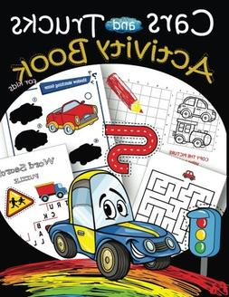 Cars and Trucks Activity Book for kids: Mazes, Coloring, Dot