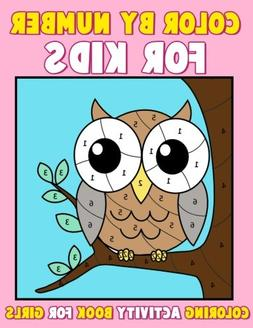 Color by Number for Kids: Coloring Activity Book for Girls: