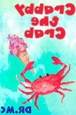 Crabby the Crab: kids books for kids ages 3-6 ages 5-7 child