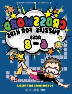 Crossword Puzzles for Kids Ages 6 - 8: 90 Crossword Easy Puz