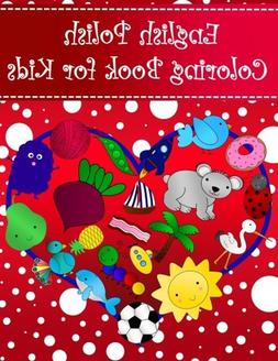 English Polish Coloring Book For Kids: Bilingual dictionary