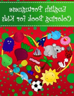 English Portuguese Coloring Book For Kids: Bilingual diction