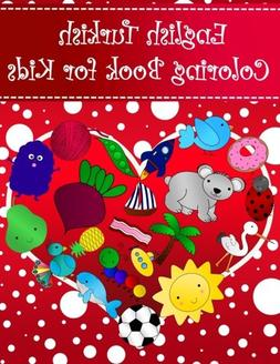 English Turkish Coloring Book For Kids: Bilingual dictionary