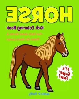 Horse Kids Coloring Book +Fun Facts about Horses & Ponies fo