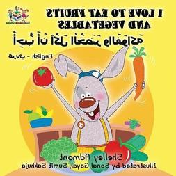 I Love to Eat Fruits and Vegetables : Bilingual Arabic child