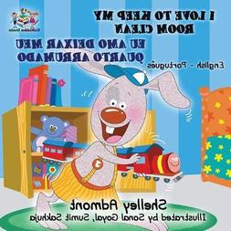 I Love to Keep My Room Clean : Bilingual Portuguese Book for